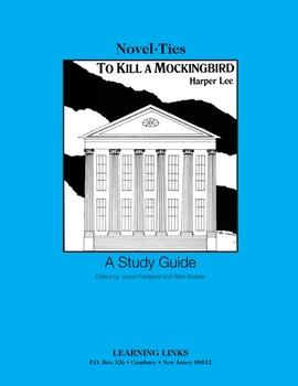 To Kill a Mockingbird - Novel-Ties Study Guide