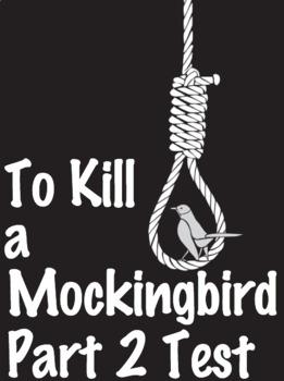 EDITABLE To Kill a Mockingbird Part 2 Test-100 Question w/ Answer Key (Scantron)