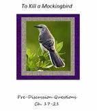 To Kill a Mockingbird Pre-Discussion Questions, Ch. 17-21