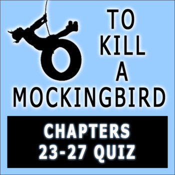 To Kill a Mockingbird by Harper Lee Chapters 23-27  Quiz with Answer Key