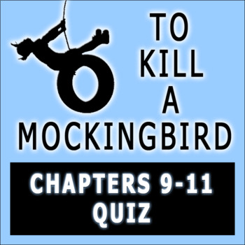 To Kill a Mockingbird by Harper Lee Chapters 9-11 Quiz with Answer Key