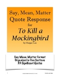To Kill a Mockingbird Quote Response: Say, Mean, Matter