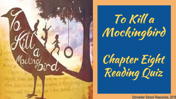 To Kill a Mockingbird Reading Quiz Chapter Eight