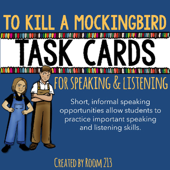To Kill a Mockingbird Speaking & Listening Task Cards