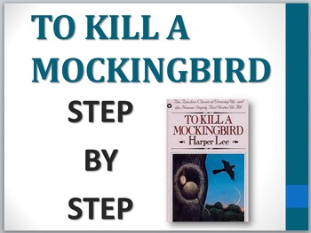 To Kill a Mockingbird:  Step-by-Step illustrated walk-through of the novel