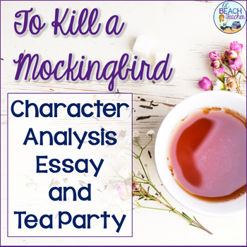 to kill a mockingbird character analysis essay tea party by  to kill a mockingbird character analysis essay tea party