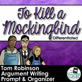 To Kill a Mockingbird Trial Argumentative Differentiated Writing Assignment