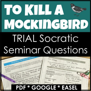 To Kill a Mockingbird Trial Discussion with a Socratic Seminar
