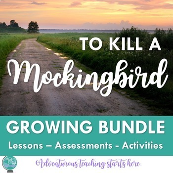 To Kill a Mockingbird:  Unit Lessons, Activities & Assessments {GROWING BUNDLE}