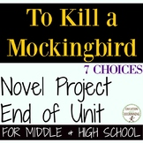 To Kill a Mockingbird Unit Project Choice of 7 plus EDITAB