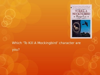 To Kill a Mockingbird - Which character are you?