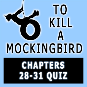 To Kill a Mockingbird by Harper Lee Chapters 28-31  Quiz with Answer Key