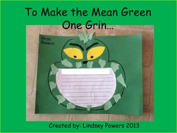 To Make the Mean Green One Grin I Would...