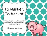 """""""To Market"""" an exploration of phrases, instrument technique, and timbre"""