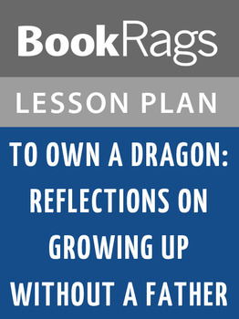 To Own a Dragon: Reflections on Growing up Without a Father Lesson Plans