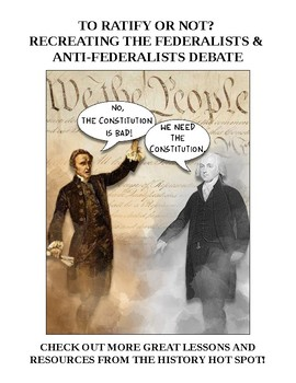 To Ratify or Not? Recreating the Federalists and Anti-Federalists Debate