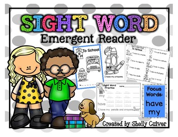 To School -SIGHT WORD Emergent Reader with worksheets -Focus Words:  have  my