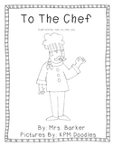 To The Chef {An Emergent Reader}