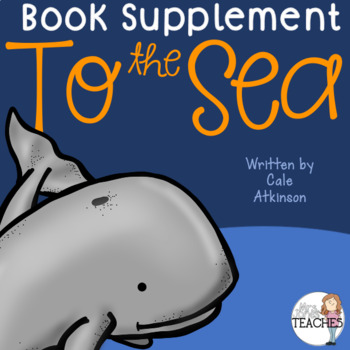 To The Sea by Cale Atkinson (Book Study)