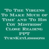 """To The Virgins to Make Much of Time"" Herrick and ""To His Coy Mistress"" Marvell"