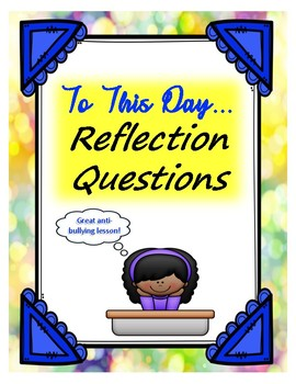 To This Day reflection questions
