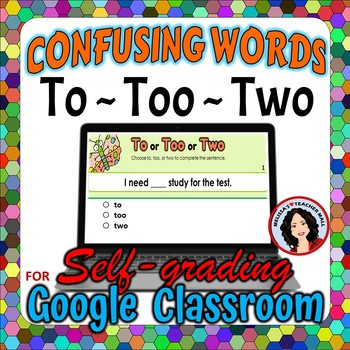 To, Too, Two Google Classroom Digital File Confusing Words