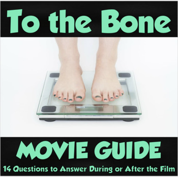 To the Bone Movie Guide (2014)- Eating Disorders