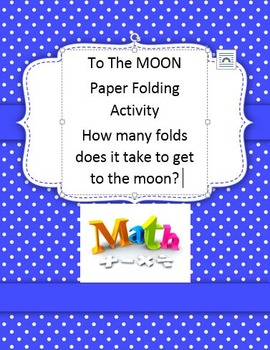 To the MOON Paper Folding Math 1 2 3 Exponential Functions