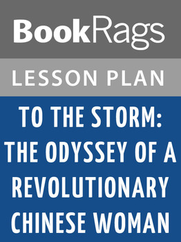 To the Storm: The Odyssey of a Revolutionary Chinese Woman Lesson Plans