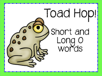 Toad Hop: Short and Long O