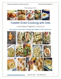 Toaster Oven Cooking with Kids A Montessori Inspired Cookbook 20 Recipes Group