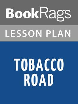 Tobacco Road Lesson Plans