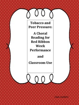 Tobacco and Peer Pressure:   A Choral Reading for Red Ribbon Week Performance