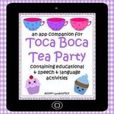 Literacy Language App Companion for Toca Boca Tea Party