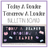 Today A Reader Tomorrow A Leader Bulletin Board