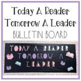 Today A Reader Tomorrow A Leader Bulletin Board