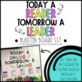 Today A Reader Tomorrow A Leader - Bulletin Board Set