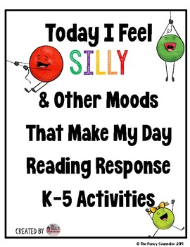 Today I Feel Silly and Other Moods That Make My Day Response Activities SEL