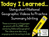 Today I Learned... - Using Videos from National Geographic to Write Summaries