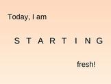 Today, I am STARTING fresh