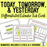 Today, Tomorrow, & Yesterday Calendar Task Cards