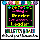 Bulletin Board Today a Reader Tomorrow a Leader