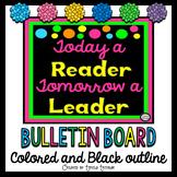 Bulletin Board Today a Reader Tomorrow a Leader