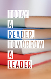 Today a Reader, Tomorrow a Leader Poster