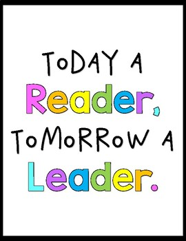 today a reader tomorrow a leader poster and bookmarks tpt
