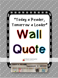 Today a Reader, Tomorrow a Leader ~ Wall Quote Kit {sizable}