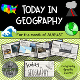 Today in Geography - August Edition