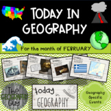 Today in Geography - February Edition