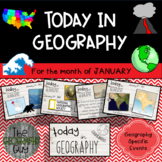 Today in Geography - January Edition