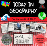 Today in Geography - July Edition